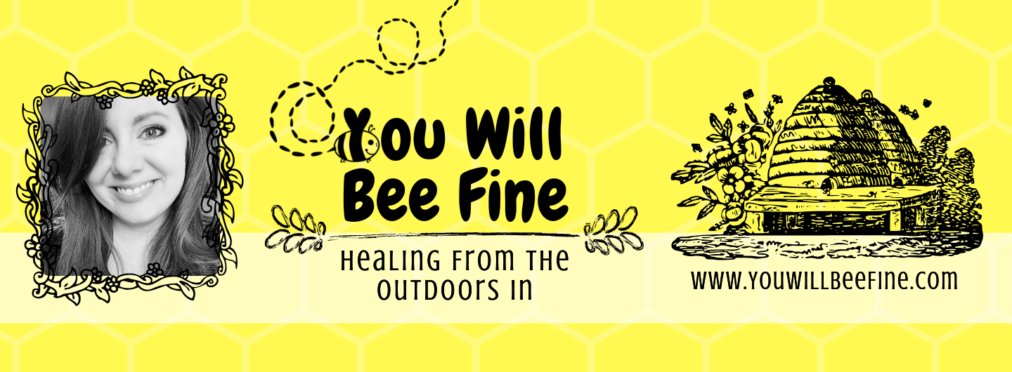 You Will BEE Fine